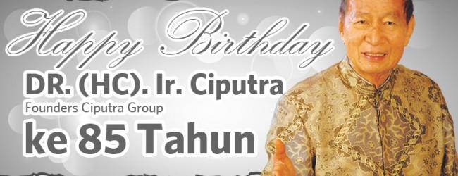 Ulang Tahun ke-85, Ini Dia Kisah Sukses DR. (HC). Ir. Ciputra (Founders Ciputra Group)